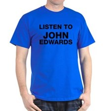 listen to John Edwards T-Shirt