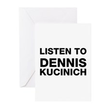 Listen to Dennis Kucinich Greeting Cards (Pk of 10