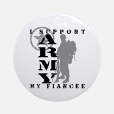 I Support Fiancee 2 - ARMY Ornament (Round)