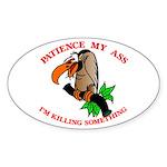 Patience My Ass Buzzard Oval Sticker
