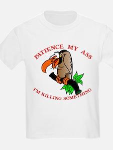 Patience My Ass Buzzard T-Shirt