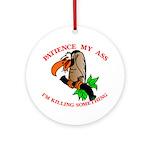 Patience My Ass Buzzard Ornament (Round)