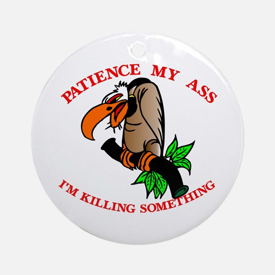 Patience My Ass Buzzard Ornament (Round)