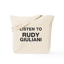 Listen to Rudy Giuliani Tote Bag