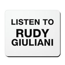 Listen to Rudy Giuliani Mousepad
