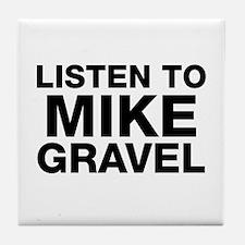 Listen to Mike Gravel Tile Coaster