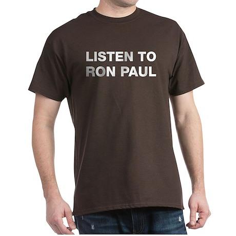Listen to Ron Paul Dark T-Shirt