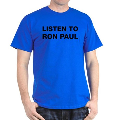 Listen to Ron Paul Dark T-Shirt