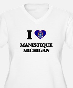 I love Manistique Michigan Plus Size T-Shirt
