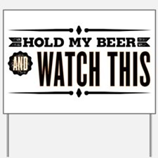 Hold My Beer Yard Sign