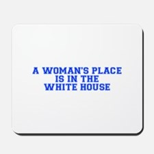 A Woman s Place is in the White House-Var blue 500