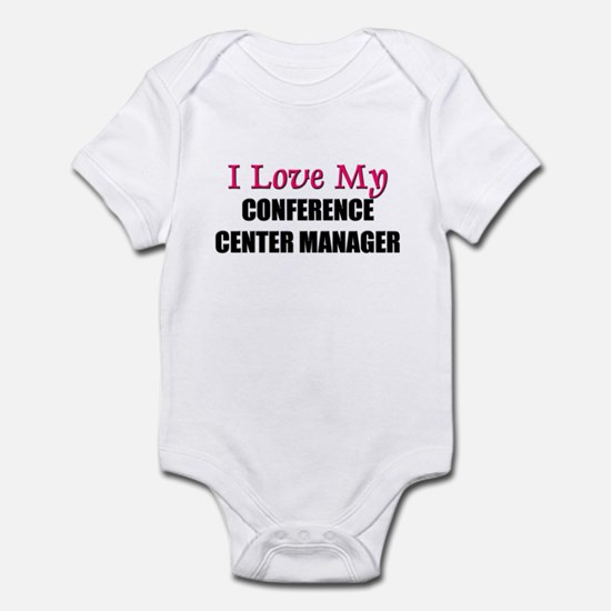 I Love My CONFERENCE CENTER MANAGER Infant Bodysui