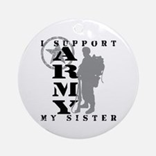 I Support Sister 2 - ARMY Ornament (Round)