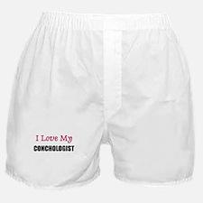 I Love My CONCHOLOGIST Boxer Shorts