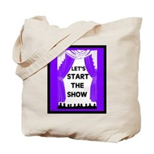 START THE SHOW Tote Bag
