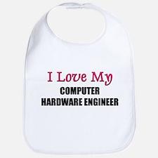 I Love My COMPUTER HARDWARE ENGINEER Bib