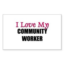 I Love My COMMUNITY WORKER Rectangle Decal