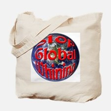 Stop Global Whining Tote Bag
