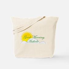 Good Morning, Asshole Tote Bag