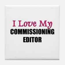 I Love My COMMISSIONING EDITOR Tile Coaster