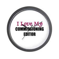 I Love My COMMISSIONING EDITOR Wall Clock