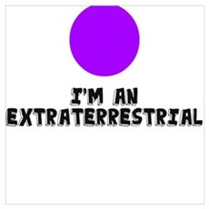 I'M AN EXTRATERRESTRIAL Framed Print