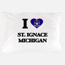 I love St. Ignace Michigan Pillow Case