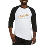 'Chemo! Breakfast of Survivors' Baseball Jersey
