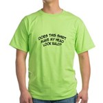'Does this shirt make my head look bald?' Green T-