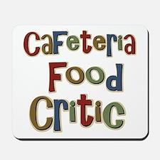Funny Cafeteria Food Critic School Mousepad