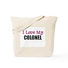 I Love My COLONEL Tote Bag