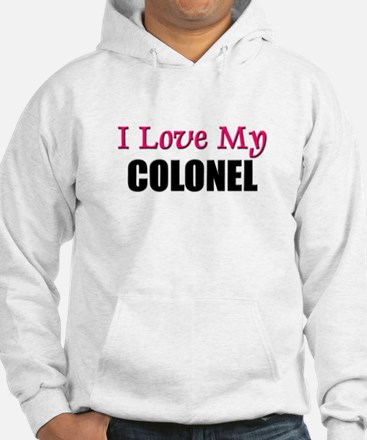 I Love My COLONEL Hoodie