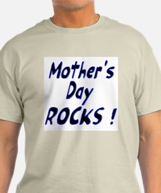 Mother's Day Rocks ! T-Shirt