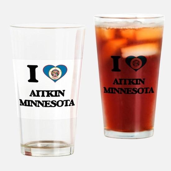 I love Aitkin Minnesota Drinking Glass