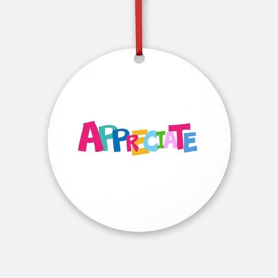 Colorful APPRECIATE Positive Text Ornament (Round)