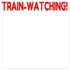 I'd rather be TRAIN-WATCHING! Canvas Art