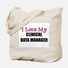I Love My CLINICAL DATA MANAGER Tote Bag