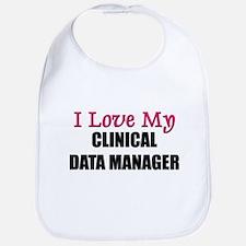I Love My CLINICAL DATA MANAGER Bib