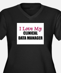I Love My CLINICAL DATA MANAGER Women's Plus Size