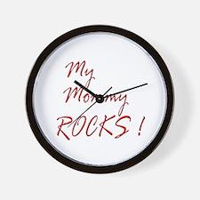 My Mommy Rocks ! Wall Clock
