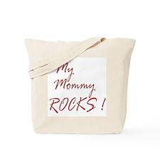 My Mommy Rocks ! Tote Bag