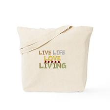 LIVE Life, LOVE Living Tote Bag