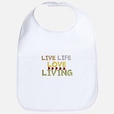 LIVE Life, LOVE Living Bib