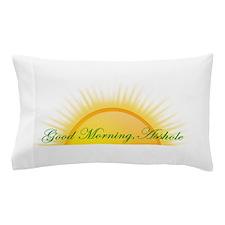 Good Morning, Asshole Pillow Case