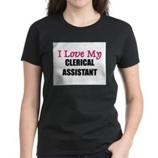I Love My CLERICAL ASSISTANT Tee