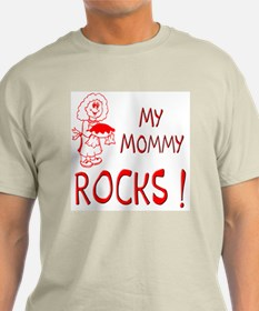 My Mommy Rocks ! T-Shirt