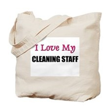 I Love My CLEANING STAFF Tote Bag