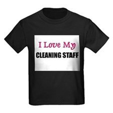 I Love My CLEANING STAFF T