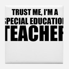 Trust Me, I'm A Special Education Teacher Tile Coa