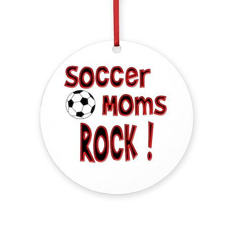 Soccer Moms Rock ! Ornament (Round)